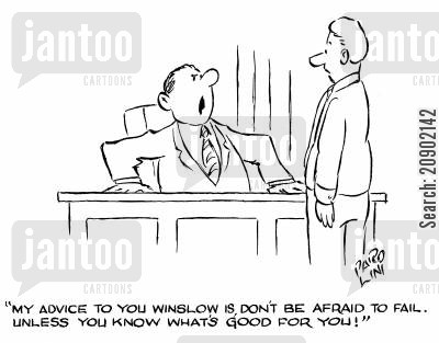 job pressures cartoon humor: 'My advice to you Winslow is, don't be afraid to fail. Unless you know what's good for you!'