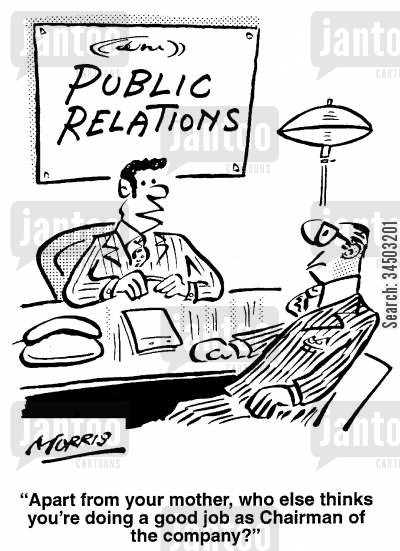 public opinion cartoon humor: Apart from your mother, who else thinks you're doing a good job as Chairman of the company?