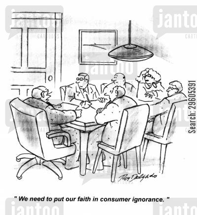 belief cartoon humor: 'We need to put our faith in consumer ignorance.'