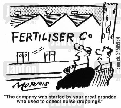 family company cartoon humor: 'The company was started by your great grandad who used to collect horse droppings.'