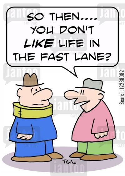 necks cartoon humor: 'So, then.... you don't LIKE life in the fast lane?'