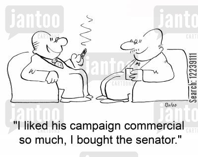 business executives cartoon humor: 'I liked his campaign commercial so much, I bought the senator.'