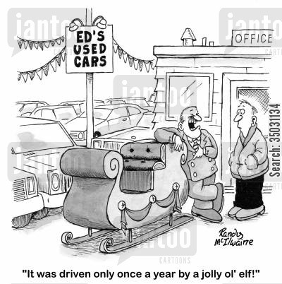 dealership cartoon humor: 'It was driven only once a year by a jolly ol' elf!'