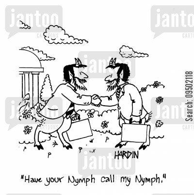 satyr cartoon humor: 'Have your nymph call my nymph.'