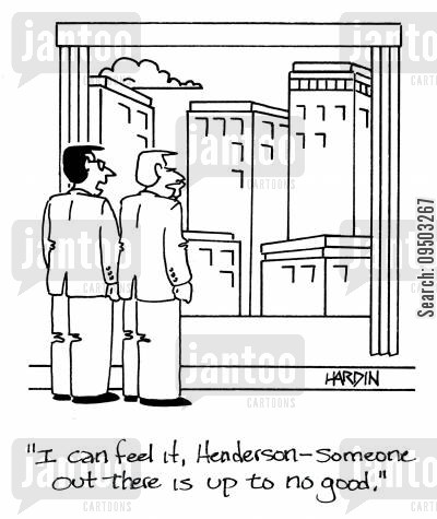 gut feeling cartoon humor: 'I can feel it, Henderson - someone out there is up to no good.'