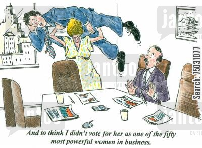 feminist cartoon humor: 'And to think I didn't vote for her as one of the fifty most powerful women in business.'