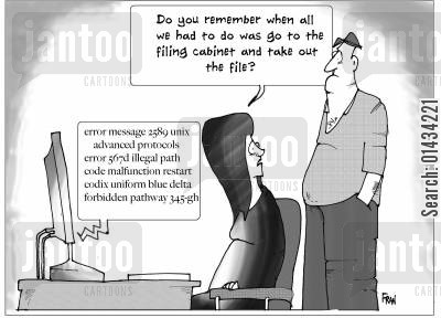 computer error cartoon humor: Do you remember when all we had to do was go to the filing cabinet and take out the file?