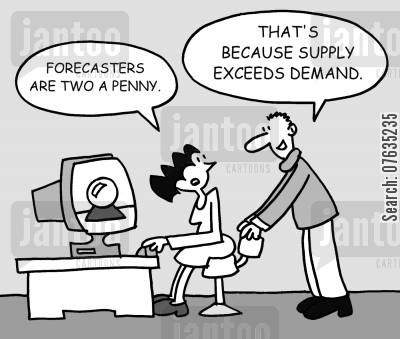 two a penny cartoon humor: Forecasters are two a penny. Supply exceeds demand.