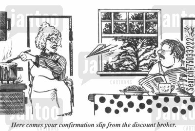brokerage cartoon humor: 'Here comes your confirmation slip from the discount broker.'