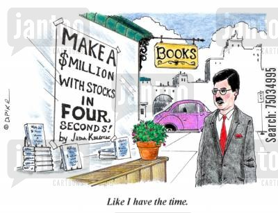 equities cartoon humor: 'Like I have the time.'