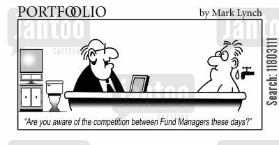 fund manangers cartoon humor: 'Are you aware of the competition between fund managers these days?'