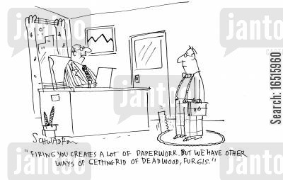 office drone cartoon humor: 'Firing you creates a lot of paperwork. But we have other ways of getting rid of deadwood, Furgis.'