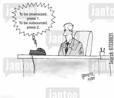 phone systems cartoon humor: To be downsized, press 1, outsourced press 2.