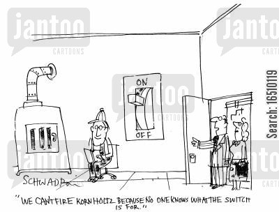 switches cartoon humor: 'We can't fire KornHoldz because no one knows what the switch is for.'