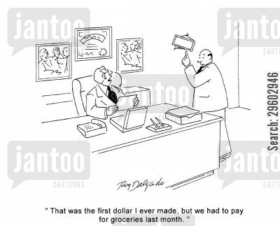 framed cartoon humor: 'That was the first dollar I ever made, but we had to pay for groceries last month.'