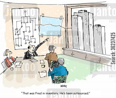 office organization cartoon humor: 'That was Fred in inventory. He's been outsourced.'