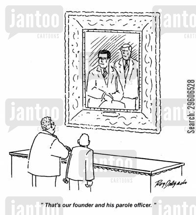 portraits cartoon humor: 'That's our founder and his parole officer.'