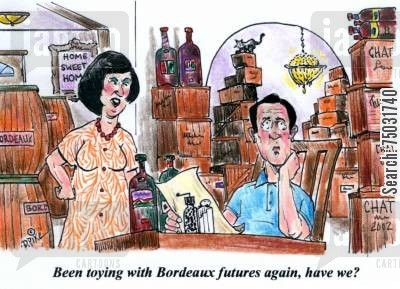 speculation cartoon humor: 'Been toying with Bordeaux futures again, have we?'