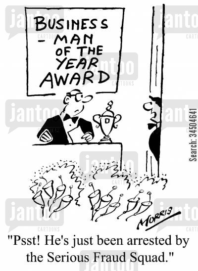 fraud squad cartoon humor: Buisness Man Of The Year Award - Pssst! He's just been arrested by the serious Fraud Squad.