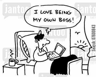 free lance cartoon humor: 'I love being my own boss!'
