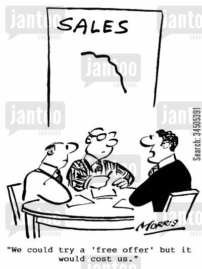 financial recovery cartoon humor: Sales - We could try a 'free offer' but it would cost us.