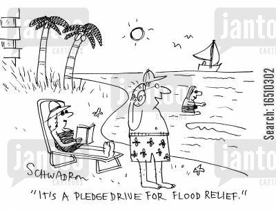 fundraiser cartoon humor: 'It's a pledge drive for flood relief.'