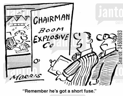 short temper cartoon humor: 'Remember he's got a short fuse.' (Chairman of an explosives company).