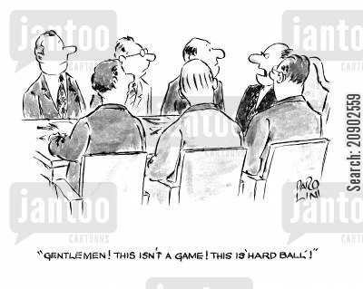 hard balls cartoon humor: 'Gentlemen! This isn't a game! This is 'hard ball'!'