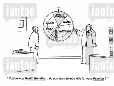health benefit cartoon humor: 'You've won health benefits... do you want to let it ride for your pension?'