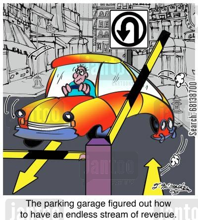 driving laws cartoon humor: The parking garage figured out how to have an endless stream of revenue.