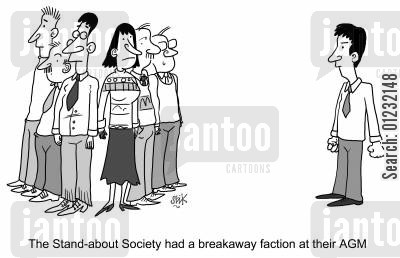 factions cartoon humor: The Stand-about Society had a breakaway faction at their AGM