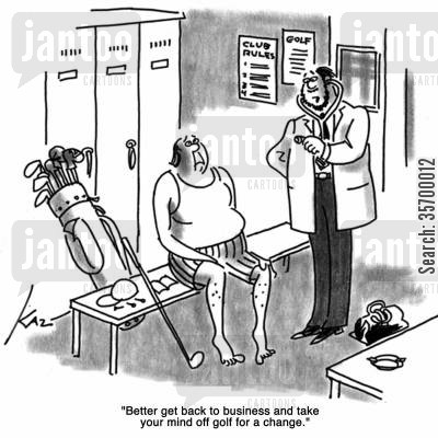 dedication cartoon humor: 'Better get back to business and take your mind off golf for a change.'