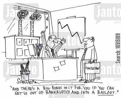 public money cartoon humor: 'And there's a big bonus in it for you if you can get us out of bankruptcy and into a bailout.'