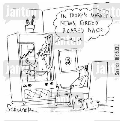 stocks and bonds cartoon humor: 'I today's market news, Greed roared back.'