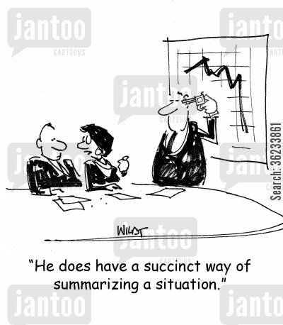 summary cartoon humor: He does have a succinct way of summarizing a situation.