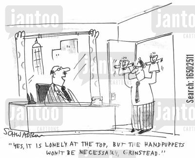 lonely at the top cartoon humor: 'Yes, it is lonely at the top, but the handpuppets won't be necessary, Grinstead.'
