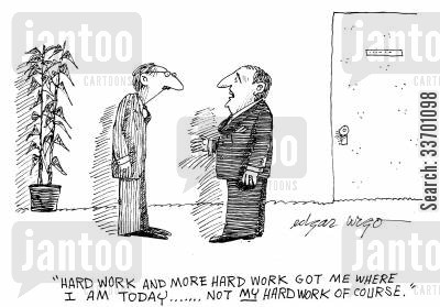 climb ladder cartoon humor: 'hard work and more hard work got me where I am today...Not my hard work of course.'