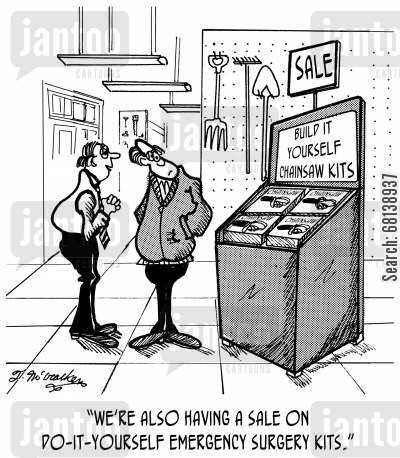 emt cartoon humor:  '... and we're also having a sale on do-it-yourself emergency surgery kits.'
