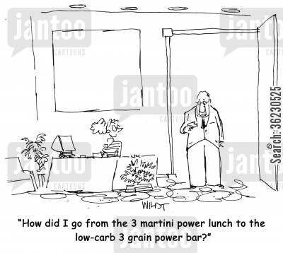 healthyness cartoon humor: How did I go from the 3 martini power lunch to the low-carb 3 grain power bar?
