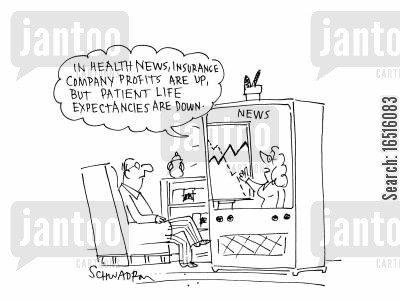 national health care cartoon humor: 'In health news, insurance company profits are up, but patient life expectancies.'