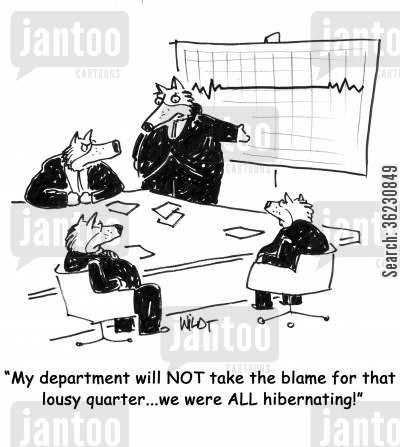 stocks shares cartoon humor: My department will NOT take the blame for that lousy quarter...we were ALL hibernating!