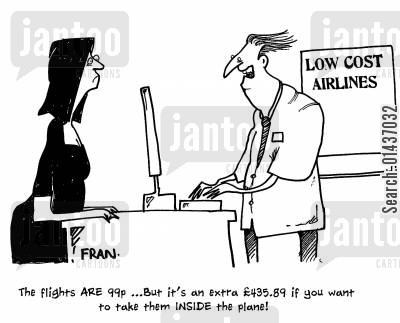 cheap flights cartoon humor: 'The flights are 99p...but it's an extra £435.80 if you want to take them inside the plane.'
