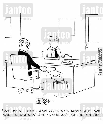 filing system cartoon humor: 'We don't have any openings now, but we will certainly keep your application on file.'