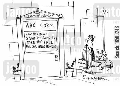 job advert cartoon humor: ABX Corp. Now hiring: Stunt persons to take the fall for our Head Honcho.