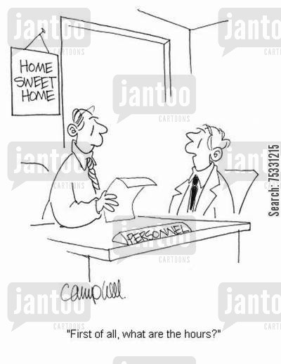 job candidate cartoon humor: 'First of all, what are the hours?'