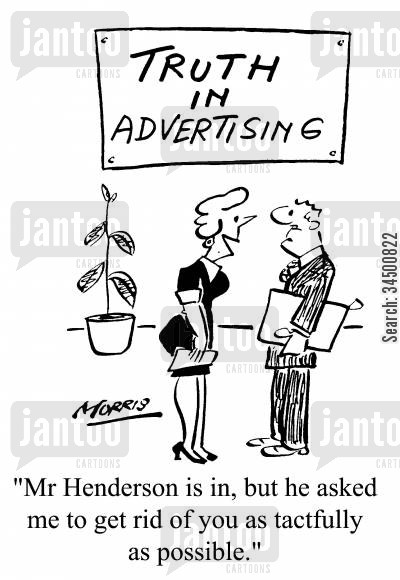 tactfully cartoon humor: Truth In Advertising - ...he asked me to get rid of you as tactfully as possible