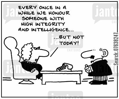 reward schemes cartoon humor: 'Every once in a while we honour someone with high integrity and intelligence...but not today.'