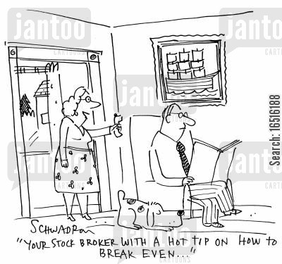 hot tip cartoon humor: 'Your stock broker with a hot tip on how to break even.'