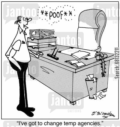 employment agency cartoon humor:  'I've got to change temp agencies.'