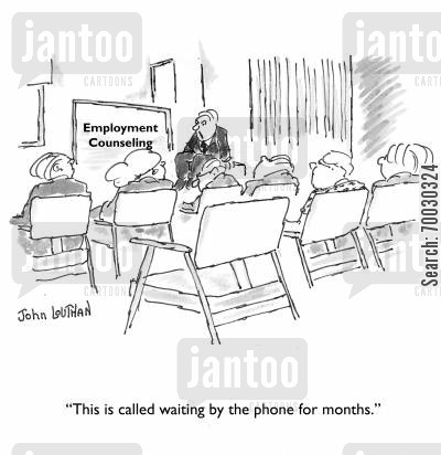 employment agency cartoon humor: 'This is called waiting by the phone for months.'